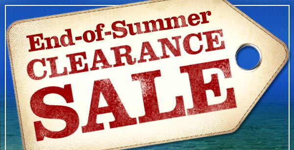 End of Summer Clearance Sale - Save 50% or more on everything in our Clearance Room*