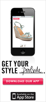 Get your Style Poolside. Download Our App.