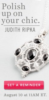Polish up on your chic. Judith Ripka. Set a Reminder.