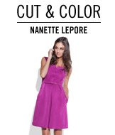 Cut & Color. Nanette Lepore.