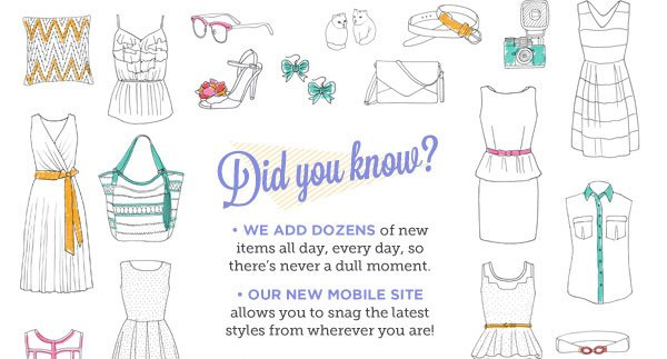 Did you know? We add dozens of new items all day, every day, so there's never a dull moment!