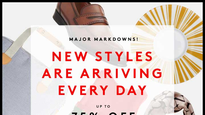 MAJOR MARKDOWNS! NEW STYLES ARE 