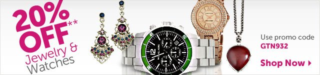 20% OFF** Jewelry & Watches - Use promo code GTN932 - Shop Now