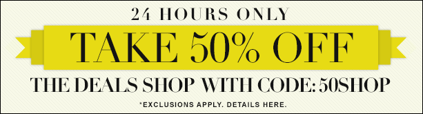 Take an EXTRA 50% Off The Deals Shop
