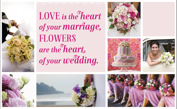 Love is the heart of your marriage, Flowers are the heart of your 