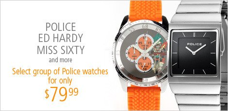 Police, Ed Hardy, Miss Sixty and more