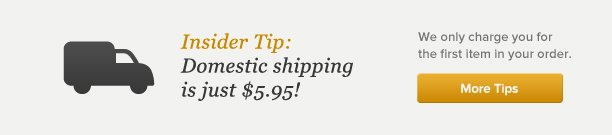 Domestic shipping is just $5.95 - More Tips