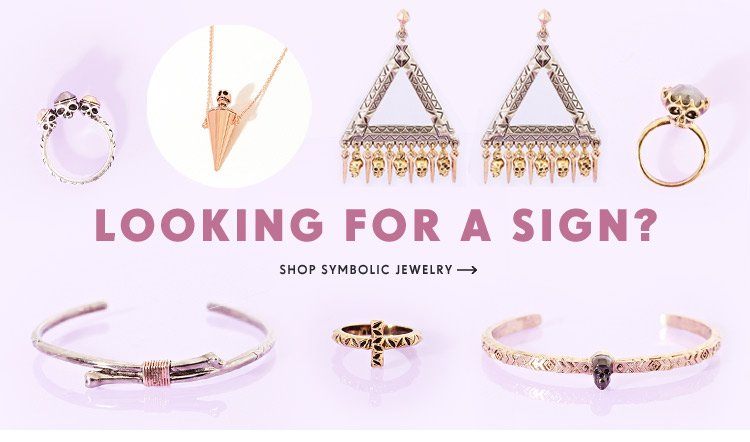 Looking For A Sign? Shop symbolic jewelry.