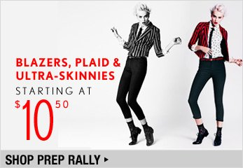 Blazers, Plaid & Ultra-Skinnies Starting at $10.50 - Shop Now