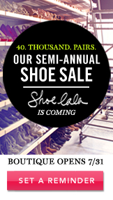 Our Semi-Annual Shoe Sale. Set A Reminder.