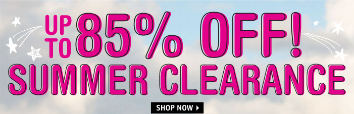 UP TO 85% OFF! SUMMER CLEARANCE 
