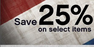 Save 25% on select items