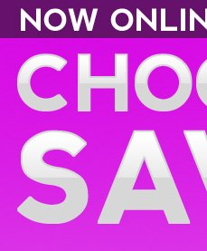 Now Online Choose Your Savings!