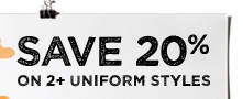 Save 20% On 2+ Uniform Styles