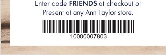 Enter code FRIENDS at checkout or