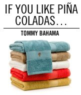 If you like Pia Coladas.  Tommy Bahama.