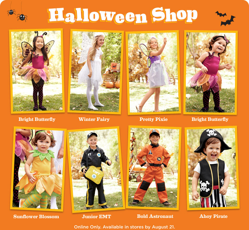 Halloween Shop: Bright Butterfly, Winter Fairy, Pretty Pixie, Bright Butterfly, Sunflower Blossom, Junior EMT, Bold Astronaut, Ahoy Pirate. Online only. Available in stores by August 21.