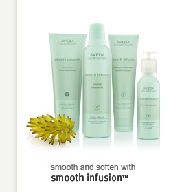 Smooth and soften with smooth infusion(TM)