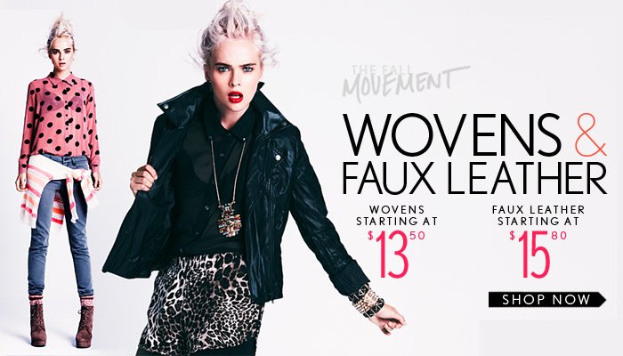 Wovens & Faux Leather Starting at $15.80 - Shop Now
