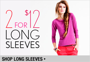 2 for $12 Long Sleeve - Shop Now