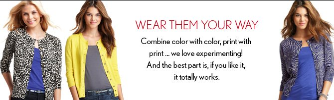 WEAR THEM YOUR WAY
