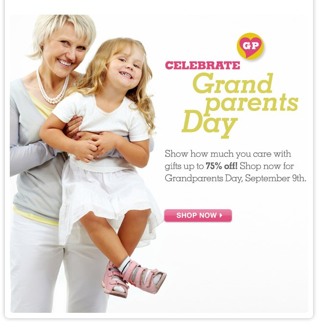 Celebrate Grandparents Day - Shop now for gifts up to 75% OFF!