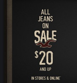 ALL JEANS ON SALE $20 AND UP IN  STORES & ONLIN*