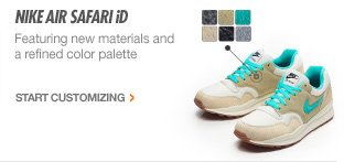 NIKE AIR SAFARI iD | Featuring new materials and a refined color palette | START CUSTOMIZING >