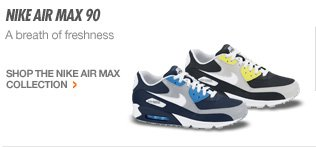 NIKE AIR MAX 90 | A breath of freshness | SHOP THE NIKE AIR MAX COLLECTION >