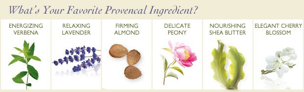 What's Your Favorite Provencal Ingredient? - Energizing Verbena - Relaxing Lavender - Firming Almond - Sensual Rose - Nourishing Shea - Elegant Cherry Blossom