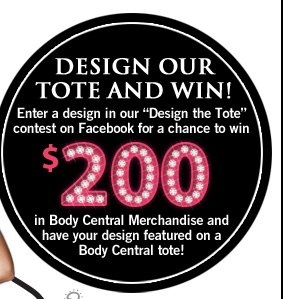 Enter the Design a Tote Contest for a chance to win $200 and your design on a Body Central Tote Bag!