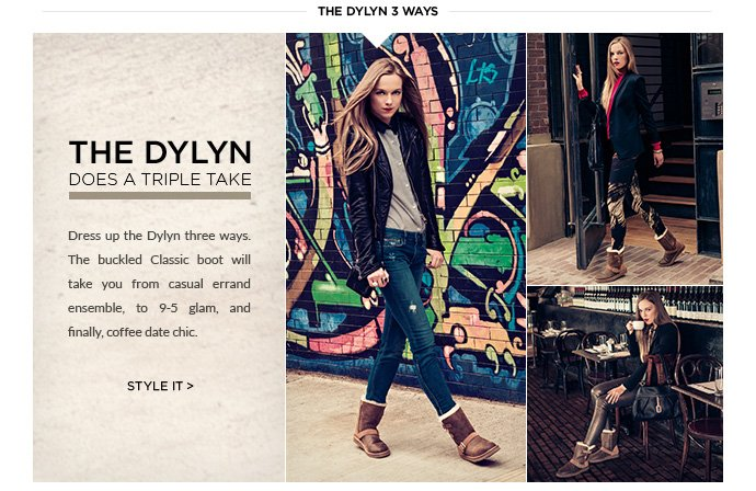 The Dylyn does a triple take - Dress up the Dylyn three ways. The buckled Classic boot will take you from casual errand ensemble, to 9-5 glam, and finally, coffee date chic