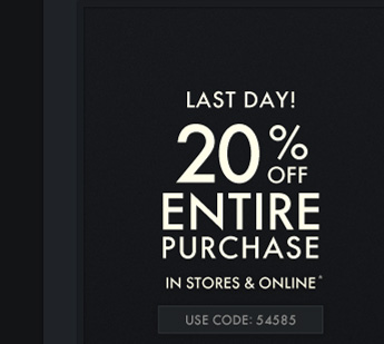 LAST DAY! 20%OFF ENTIRE 