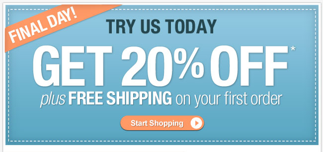 Final Day!! Try Us Today! Get 20% OFF plus FREE SHIPPING on your first order!