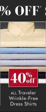 40% OFF* All Traveler Wrinkle-Free Dress Shirts