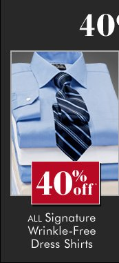 40% OFF* All Signature Wrinkle-Free Dress Shirts