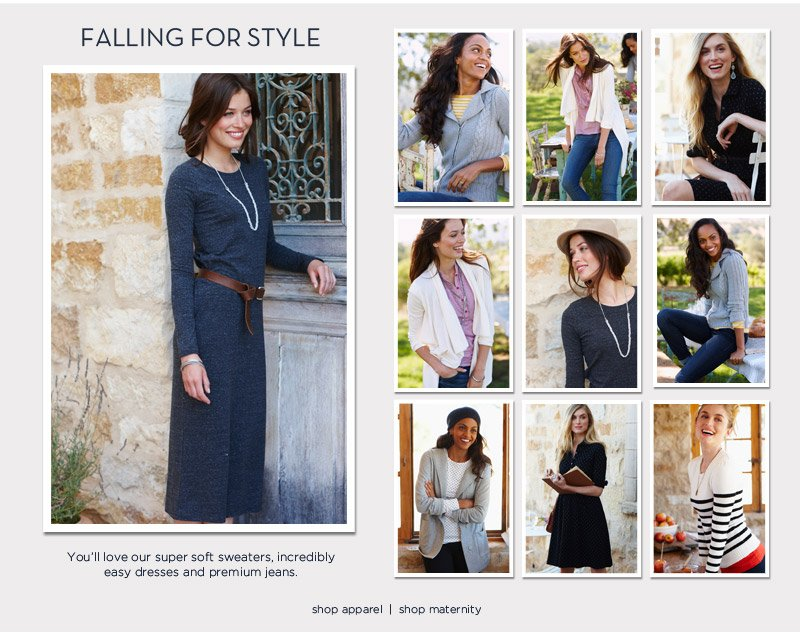 Falling for style. You'll love our super soft sweaters, incredibly easy dresses and premium jeans.