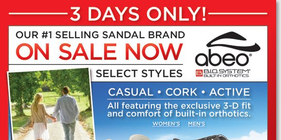 Get style, technology and comfort! The ultimate cork, casual and active styles from ABEO B.I.O.system, our #1 selling sandal brand now on sale for 3-days only! Featuring built-in orthotics for an exclusive 3-D fit, enjoy reduced shock and stress on joints, and increased stability. Enjoy FREE Shipping* when you order now at The Walking Company.