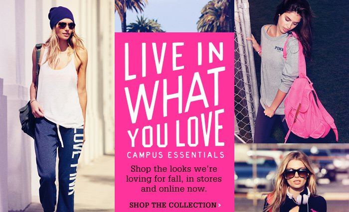 LIVE IN WHAT YOU LOVE CAMPUS ESSENTIALS