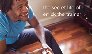 the secret life of errick the trainer