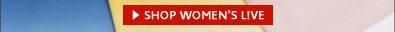 >SHOP WOMEN'S LIVE