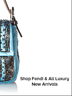 Shop Fendi and All Luxury New Arrivals
