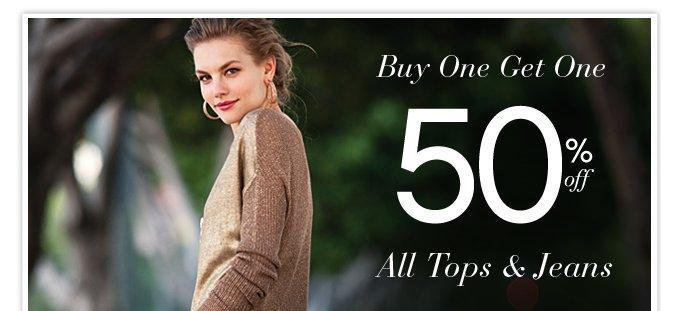 BOGO 50% OFF All Tops & Jeans