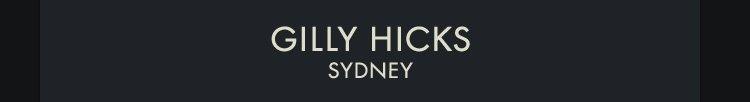 GILLY HICKS, SYDNEY