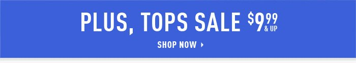 TOPS SALE $9.99 & UP