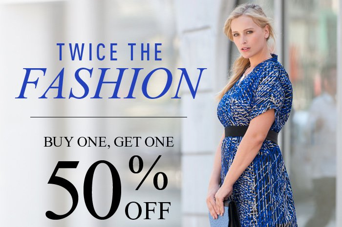 TWICE THE FASHION BUT ONE, GET ONE 50% OFF