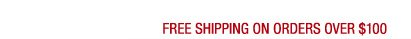 Free Shipping on orders over $100
