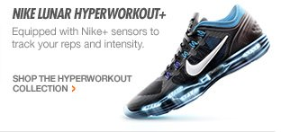 NIKE LUNAR HYPERWORKOUT+ | Equipped with Nike+ sensors to track your reps and intensity. SHOP THE HYPERWORKOUT COLLECTION >
