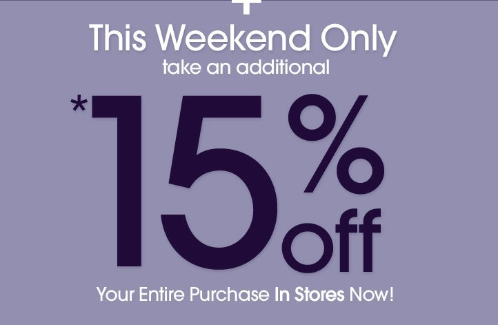 15% Off In Stores