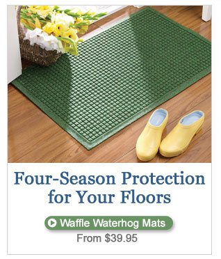 Four-Season Protection for Your Floors. Waffle Waterhog Mats, from $39.95.